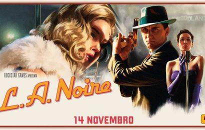 L.A. Noire já Disponível Para Nintendo Switch, PS4 e Xbox One
