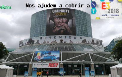 Nos ajude a cobrir a E3 2018 – Participe da nossa Vaquinha