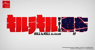 Kill la Kill the game: IF – Veja os gameplays revelados