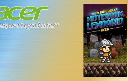 Acer desenvolve game 'Notebook Lendário' para interagir com consumidores