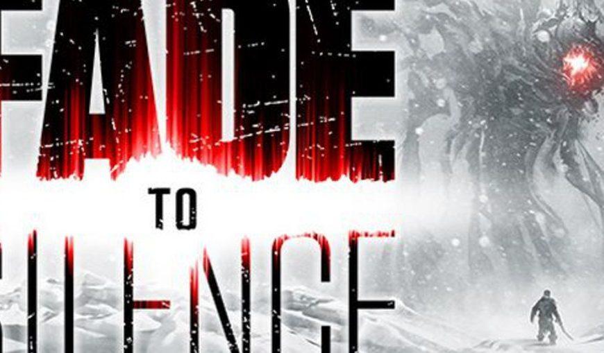 Fade to Silence: trailer novo!